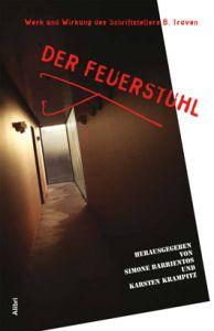 Der Feuerstuhl: Werk und Wirken des Schriftstellers B.Traven